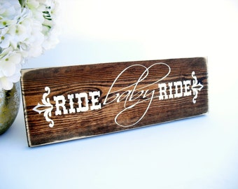 Western Rustic Wood Sign - Ride Baby Ride (#1563)