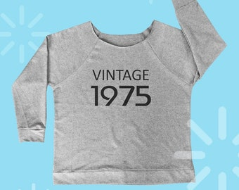 1975 birthday gift 75s shirt cool shirt women workout tshirt slogan sweatshirt quote t shirt holiday off shoulder shirt wide neck S M L