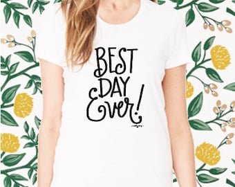 Best Day Ever! - White T-Shirt