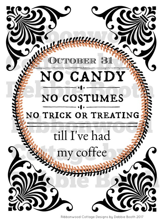 """Halloween Printable - No Candy, No Costumes, No Trick or Treating...till Coffee! 8"""" x 10"""" Print and Frame"""