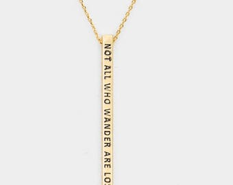 Not how all wander are lost  steinless bar necklace