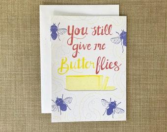 You Still Give me Butterflies, Butter - Anniversary Card, Love Card