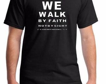 We Walk By Faith Not By Sight eye test Tshirt Shirt