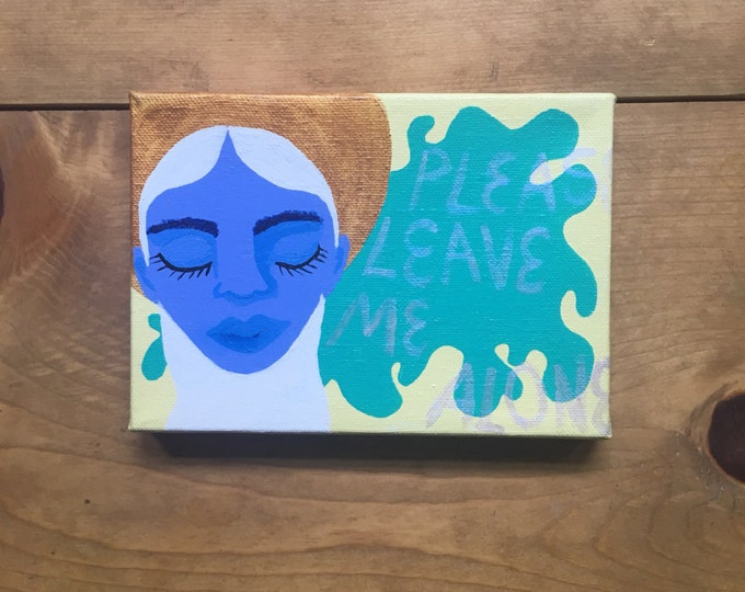 "Featured listing image: Please Leave Me Alone / Acrylic Painting on 5"" x 7"" Canvas by Sam Pletcher / Contemporary Art"