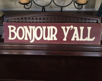 BONJOUR Y'ALL Sign Southern French Country WELCOME Slang Saying Home Wall Art Plaque Wood You Pick Color