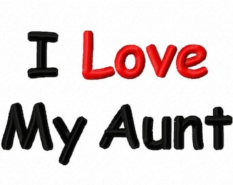 I Love My Aunt Embroidery Design 3x3 4x4 5x7 6x10 Saying Phrase INSTANT DOWNLOAD