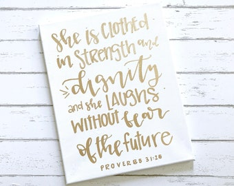 She is clothed in strength and dignity- 11x14 canvas, Proverbs 31 canvas, canvas sign, scripture canvas, Bible verse canvas, gifts for her