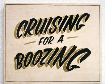 Cruising for a Boozing - hand painted wood sign