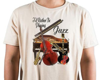 I'd Rather Be Playing Jazz T-Shirt