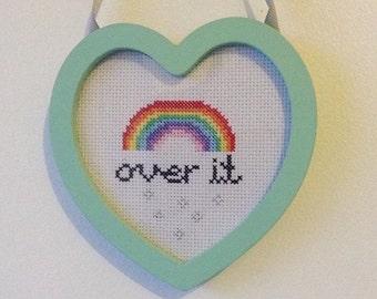 "Rainbow ""over it"" cross stitch"