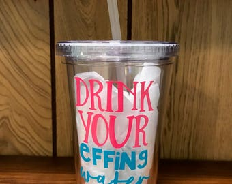 Insulated Tumbler - Drink your effing water