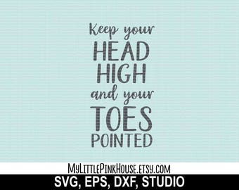 Keep Your Head High, Colorguard svg, dance svg, band svg, ballet svg, Typography, girly svg, cricut downloads, svg files, silhouette files