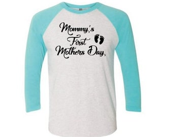 Mommy's First Mother's Day, t-shirt, Mother's Day T-shirt, Next Level Brand Tee, Raglan Tee
