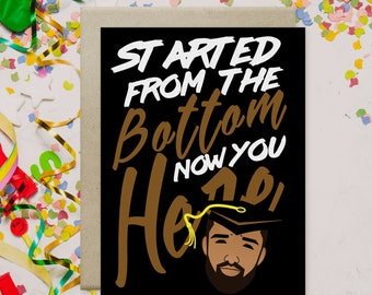 "Drake Graduation Card ""Started from the Bottom Now You Here"" Drake Greeting Card, Drake Graduation Card, Celebrity Card, Pop Culture Card"