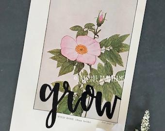 Vintage Floral Book Page: Grow, Floral Art, Vintage Flower Page, Grow Art, Grow Quote, Wild Rose Flower
