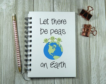 Let there be peas on Earth - Notebook/Journal