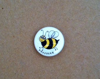 Bee Positive Pinback Button One Inch
