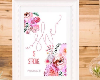She is Strong digital print | Proverbs 31 | Bible Verse instant download | Watercolor Flowers | Wall Art | Home Decor