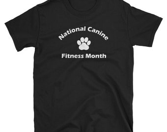 National Canine Fitness Month T Shirt - April Awareness Month Shirt for Supporting Canine Fitness