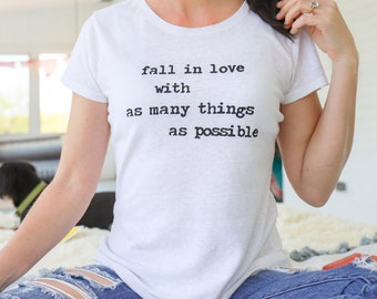 Fall In Love w/ as Many Things as Possible - Hemp & Organic Cotton