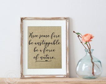 Office Decor, Be Unstoppable Print, Friendship Gift, Best Friend Gift, Grey's Anatomy Quote, Be a force of Nature, Motivational Print