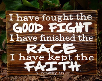 Scripture Wood Art, Wood Sign, Reclaimed Wood Sign, Rustic Wood Sign Depicting 2 Timothy 4:7