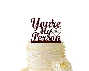 Glitter You're My Person With Initials or Date - Wedding - Bridal Shower - Engagement - Acrylic Cake Topper - Grey's Anatomy - 110