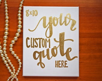8x10 Hand Lettered Canvas, 8x10 Custom Canvas, Custom Quote Canvas, 8x10 Canvas, Custom quote sign, custom lettering, hand lettered sign