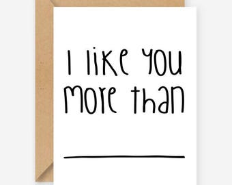 I like you more than, fill in greeting card, funny card, blank inside, recycled card