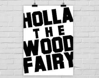 print poster HOLLA the WOOD FAIRY