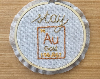 Stay Gold (Au) Embroidery Hoop Wall Art