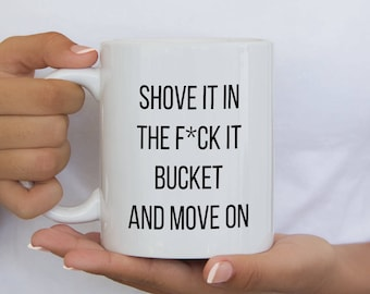Swearing Mug - Funny Mugs for Women - Women's funny Mug - Funny Quote Mug