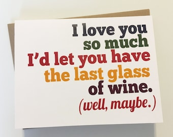 Funny Valentine's Day Card - Wine Card - Funny Love Card - Cheeky Love Card