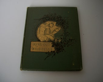 Ring Out Wild Bells by Alfred Tennyson with Illustrations from designs by Miss L. B. Humphrey - 1883 Vintage Book