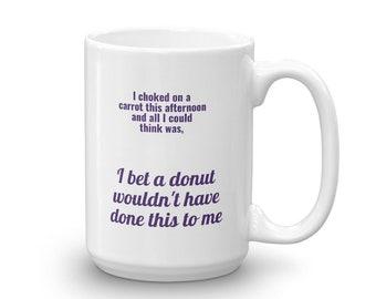 Coffee Tea Mug - Humor - Funny Mug - Gift Mug