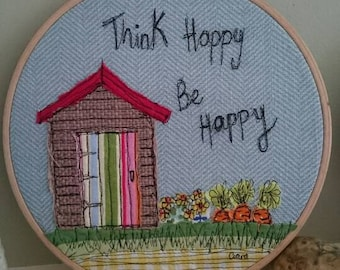 Think happy Be Happy Original Textile Art/ Potting Shed art/ Allotment Art/ Positive message art / Embroidery art / Gardeners gift /
