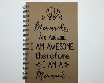 Mermaid, Journal, Writing Journal, Bullet Journal, Notebook, Sketchbook, I am a Mermaid, Cute Journal, Personalized, Mermaids Are Awesome