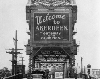 Aberdeen, Washington - Welcome to Aberdeen Sign on the Bridge (Art Prints available in multiple sizes)