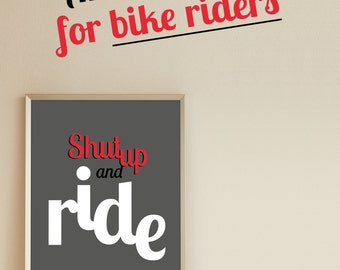 Shut Up And Ride Poster Din A3