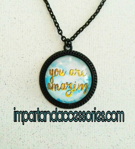 YOU ARE AMAZING- beautiful cloudy sky vibrant blue golden glitter letters positive vibes only smile black round metal 25 mm pendant necklace