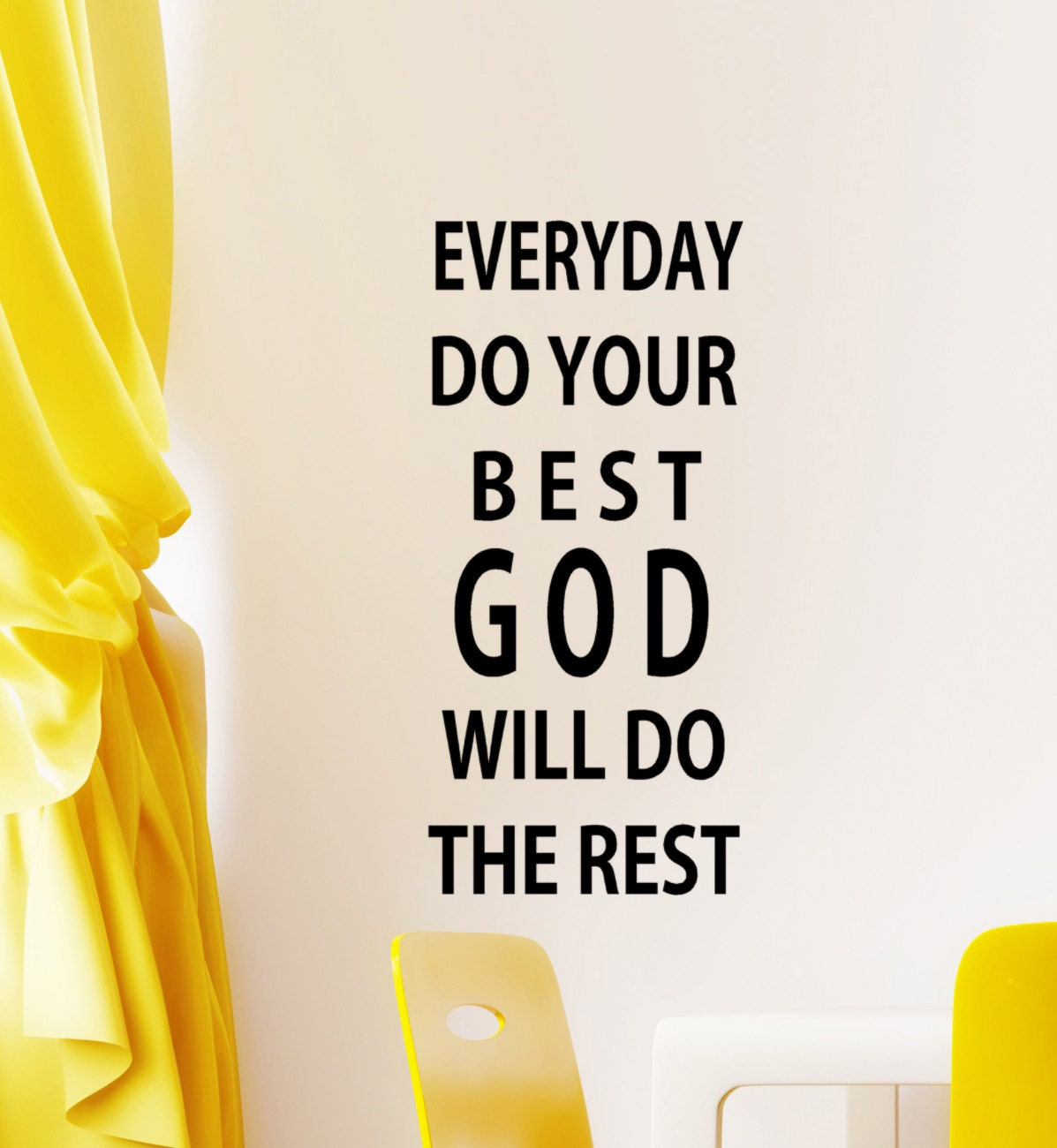 God Quote Religious Wall Quotes Everyday Do Your Best God Will Do The