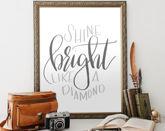 Shine Bright Like a Diamond Printable art, hand lettered grey white, 8x10 PDF JPEG, home, bedroom decor, office, wall print, Hewitt Avenue