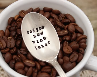Coffee Now Wine Later Spoon - Hand Stamped Message - Wine Coffee Lover - Vintage Silver Plated  - Stocking stuffer - Gift - Hand Stamped -