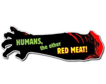 Zombie Bloody Arm Vinyl Bumper Sticker - Humans the other RED MEAT