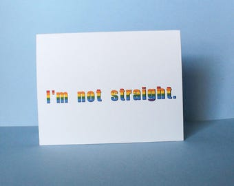 I'm Not Straight Coming Out Handmade Card Rainbow Pride