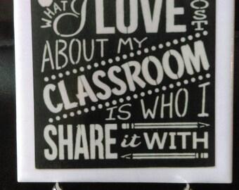 Teacher I Love My Classroom 6X6 Tile With Easel, Teacher Gift