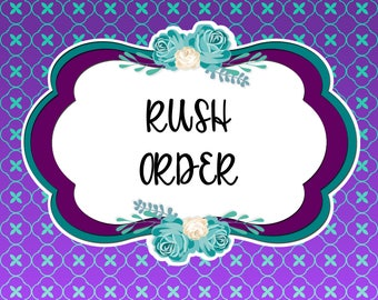 Rush Order, Quick Turnaround, Rush, Upgrade Processing time, Add Me to Your Order!