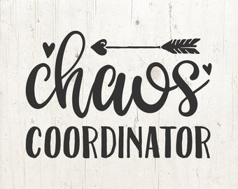 Chaos Coordinator SVG, Mom Life Svg, Funny Mom svg, Teacher svg, Mom gift, Mom Svg, files for Cricut Silhouette Dxf Eps Png Jpg