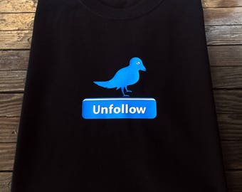 Social Media inspired T Shirt  Unfollow Button and Sad Bird Shirt Facebook Instagram Humor
