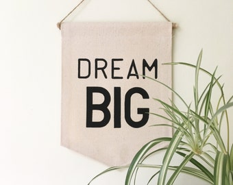 Quote Wall Banner 'Dream Big' a perfect thought for children, affirmation banner, wall hanging, room decor, nursery decor